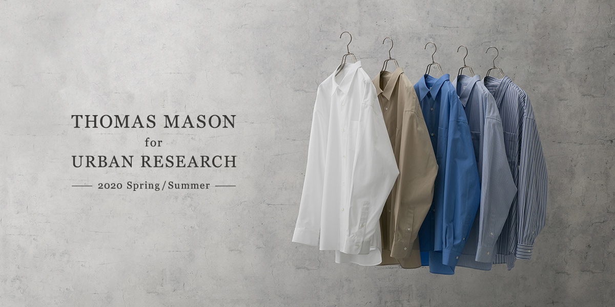 URBAN RESEARCH THOMAS MASON for URBAN RESEARCH 2020 Spring/Summer