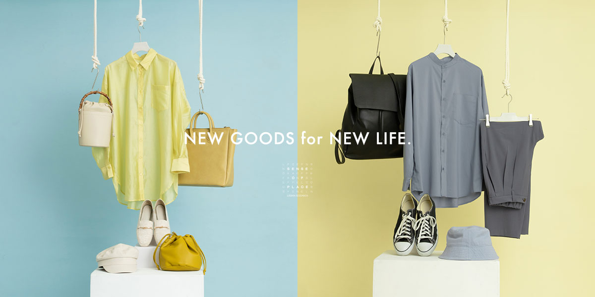NEW GOODS for NEW LIFE.|SENSE OF PLACE