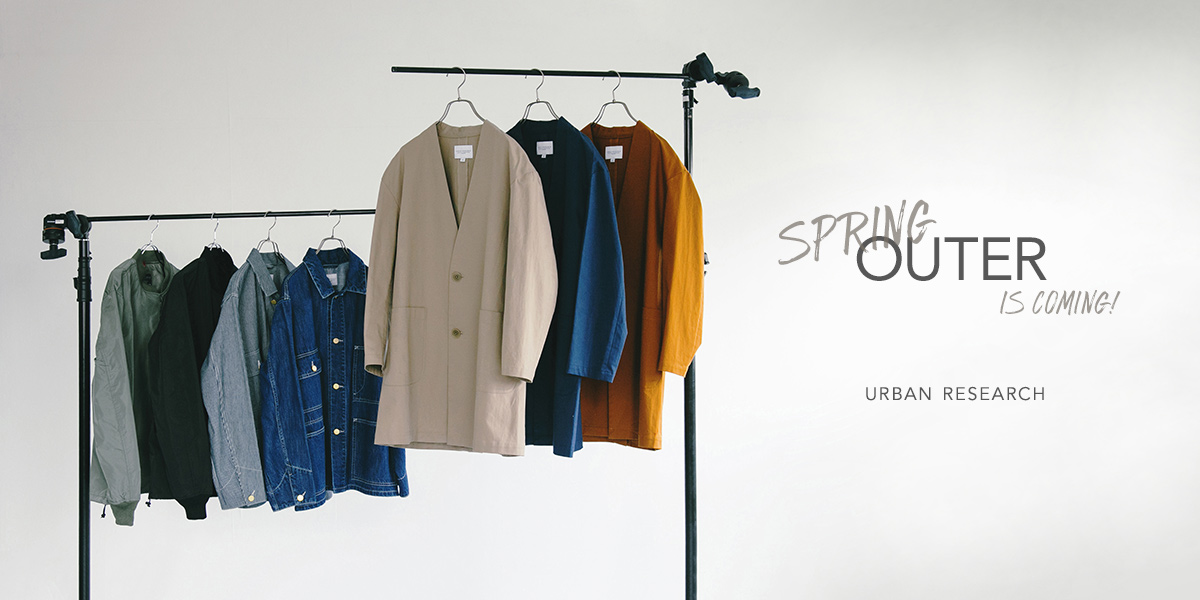 URBAN RESEARCH SPRING OUTER IS COMING!