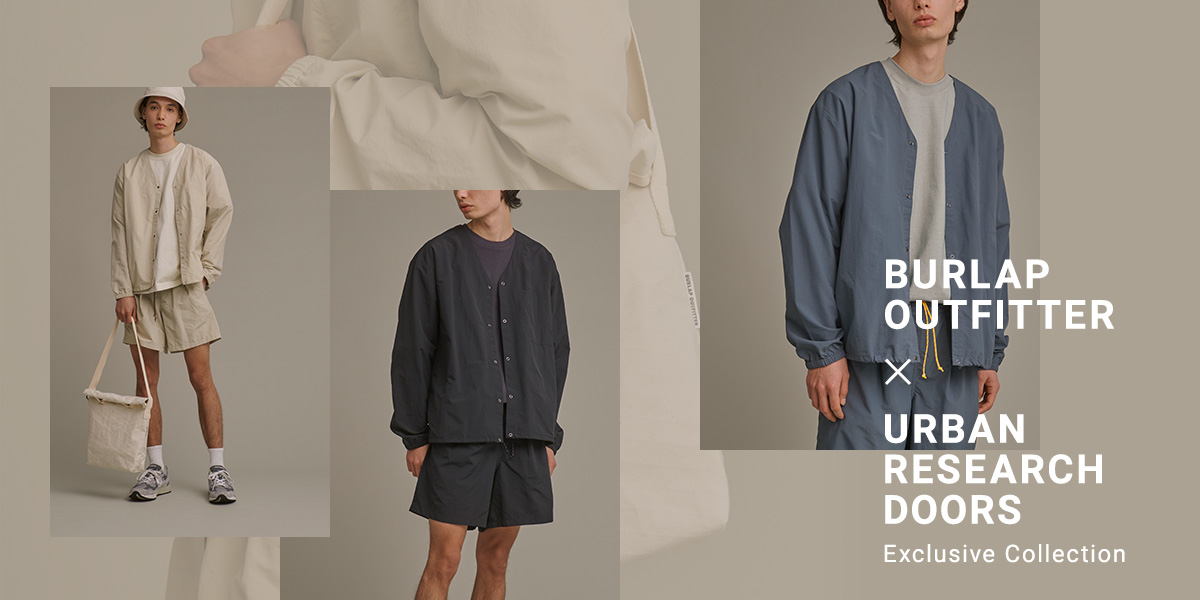BURLAP OUTFITTER × URBAN RESEARCH DOORS Exclusive Collection|DOORS