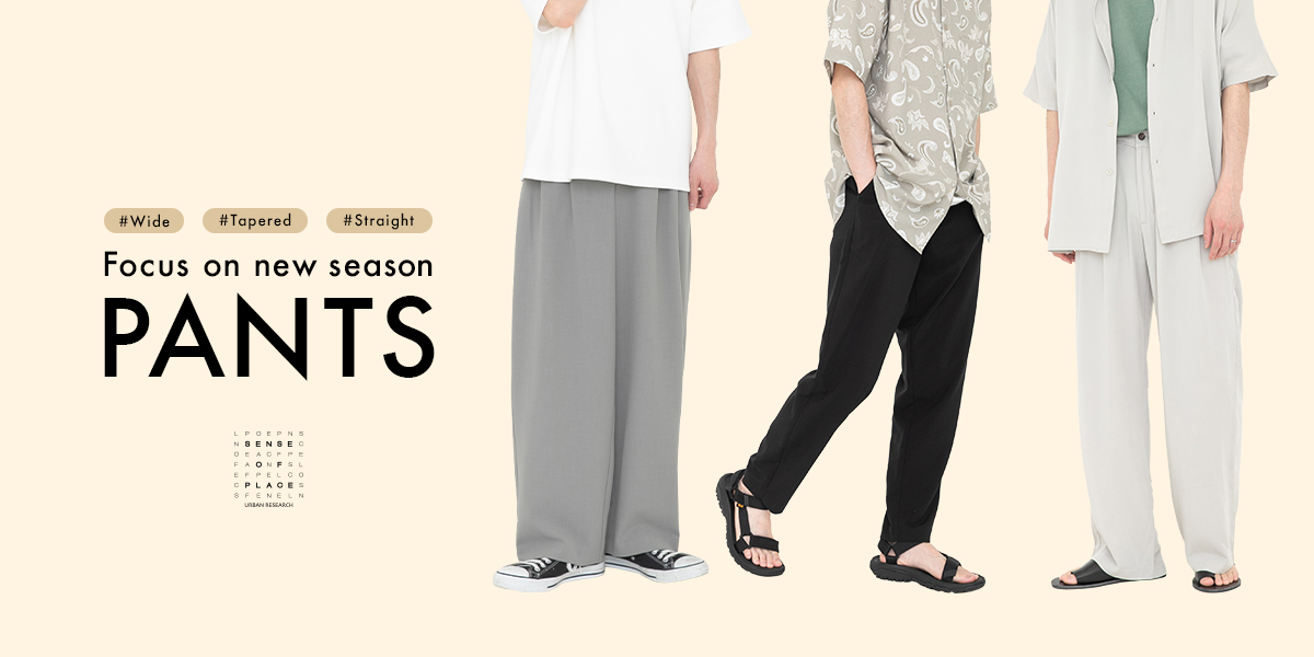 Focus on new season pants|SENSE OF PLACE