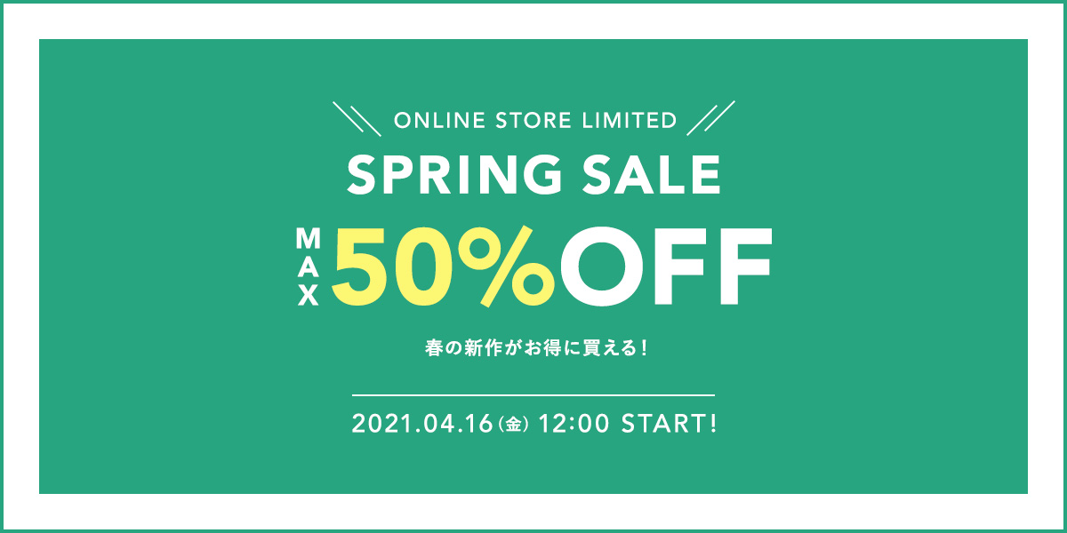 ONLINE STORE LIMITED SPRING SALE ― MAX 50% OFF ―