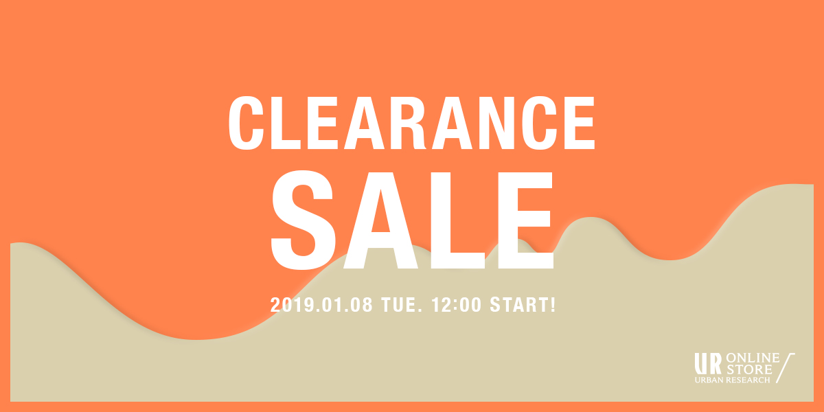 CLEARANCE SALE 2019年1月8日(火) 12:00 ~