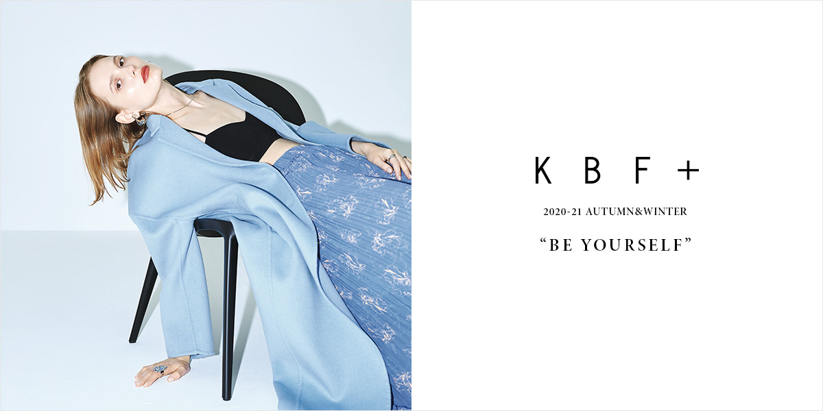 "KBF+ 2020-21 AUTUMN&WINTER ""BE YOURSELF"""