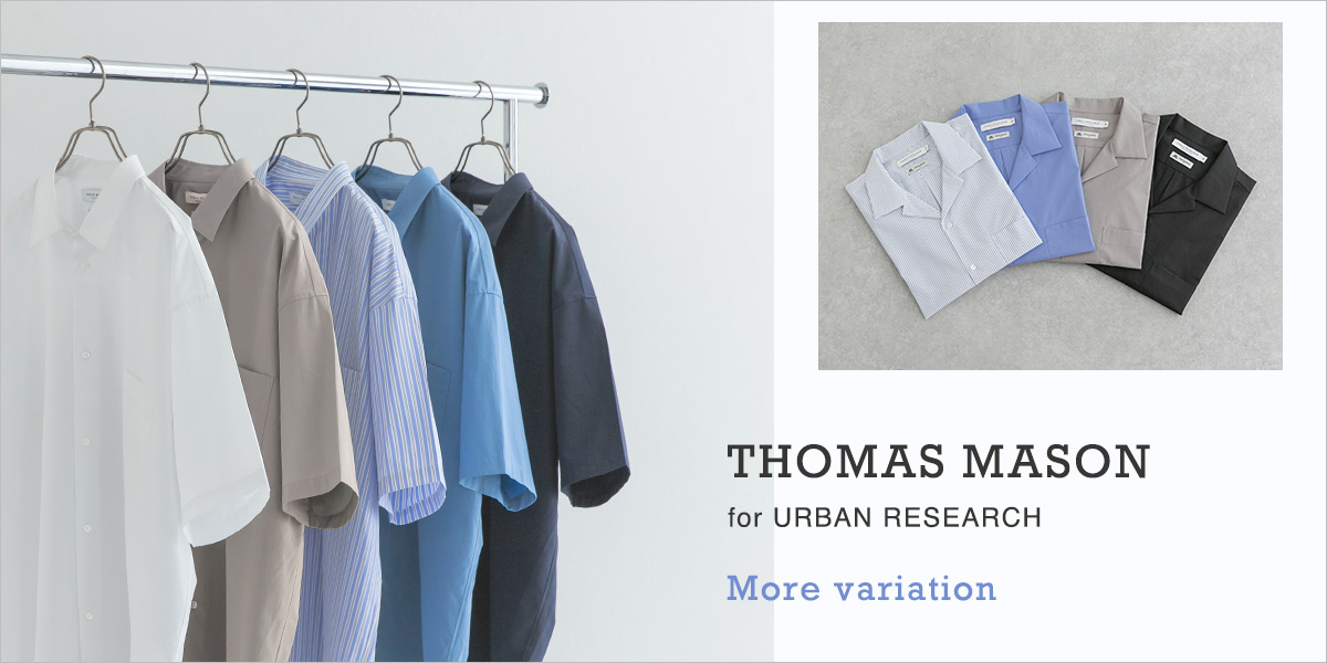 THOMAS MASON for URBAN RESEARCH More variation|URBAN RESEARCH