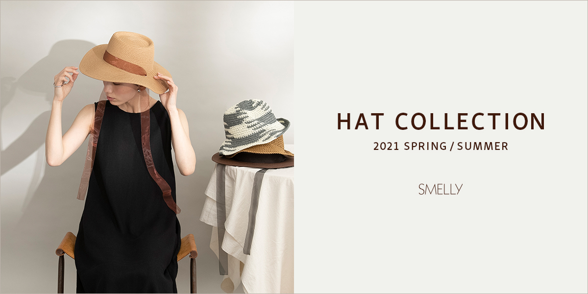 HAT COLLECTION -2021 SPRING / SUMMER-|SMELLY