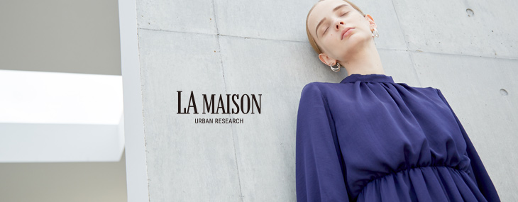 LA MAISON URBAN RESEARCH