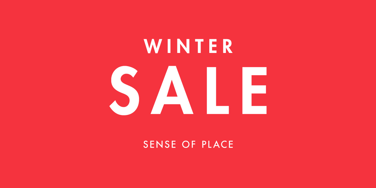 SENSE OF PLACE WINTER SALE