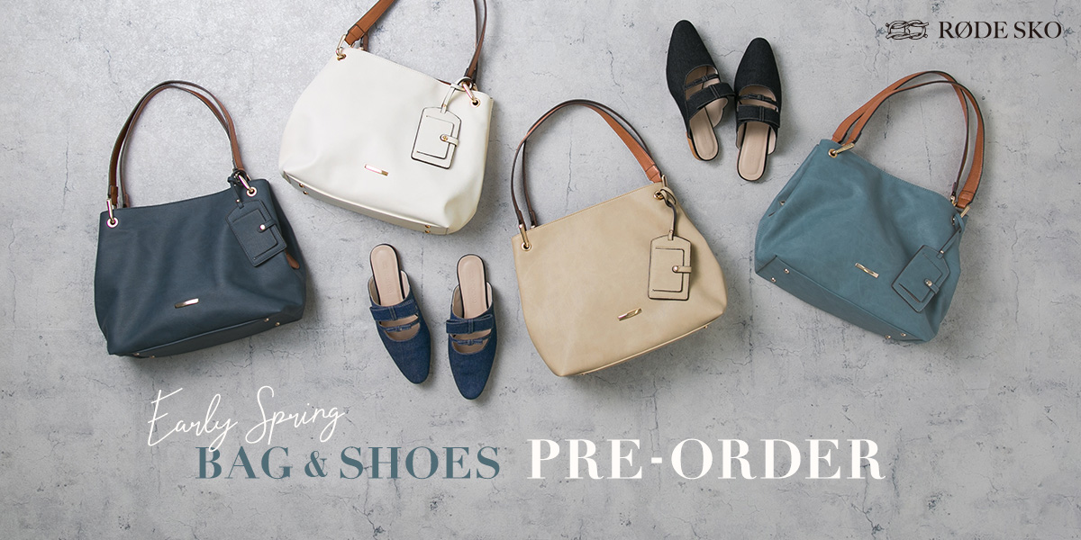 Early Spring BAG & SHOES PRE-ORDER