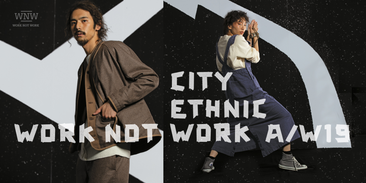 WORK NOT WORK CITY ETHNIC AW 2019