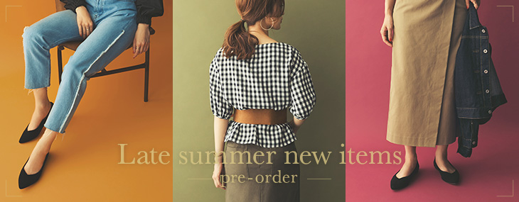 Late summer new items / pre-order