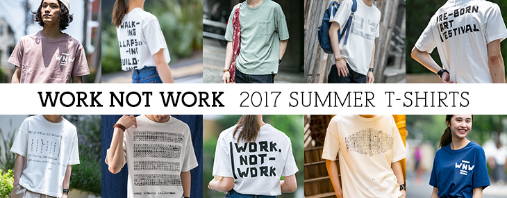 WORK NOT WORK 2017 SUMMER T-SHIRTS