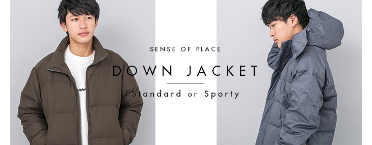 DOWN JACKET ~Standard or Sporty~