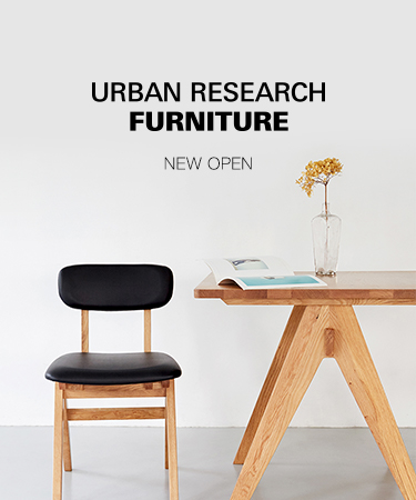URBAN RESEARCH FURNITURE NEW OPEN