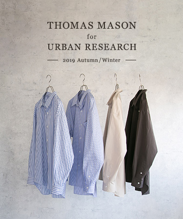 THOMAS MASON for URBAN RESEARCH 2019 Autumn/Winter