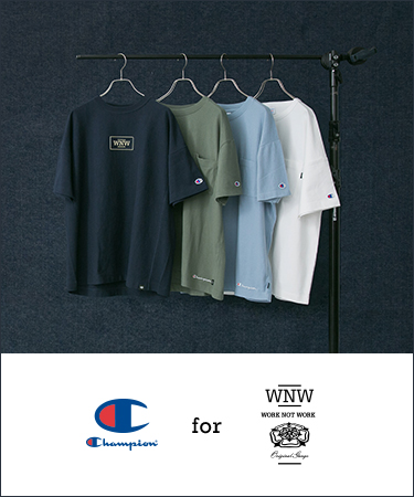Champion exclusive for WORK NOT WORK 2019 S/S COLLECTION