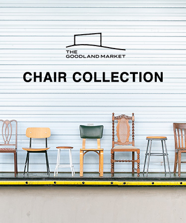 CHAIR COLLECTION|THE GOODLAND MARKET