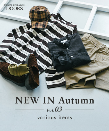 NEW IN Autumn Vol.3 ーvarious itemsー