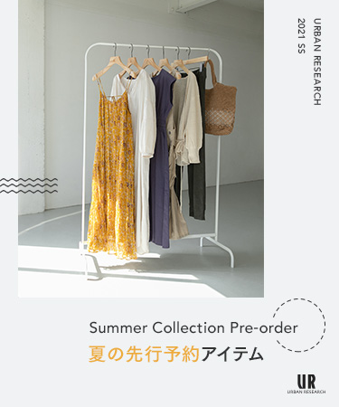 Summer Collection Pre-order / 夏の先行予約アイテム|URBAN RESEARCH