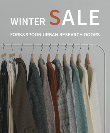 WINTER SALE- FORK&SPOON URBAN RESEARCH DOORS|DOORS