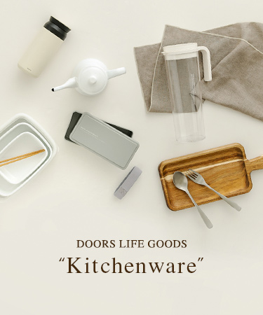 DOORS LIFE GOODS ― Kitchenware ―