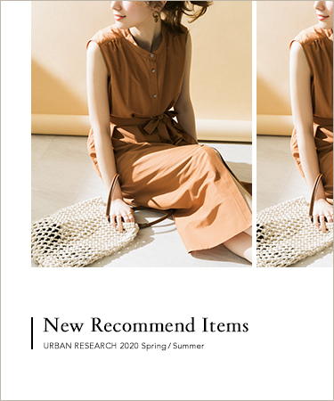 New Recommend Items URBAN RESEARCH 2020 Spring/Summer