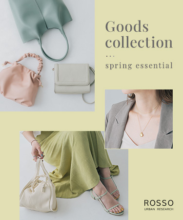 Goods collection − spring essential|ROSSO