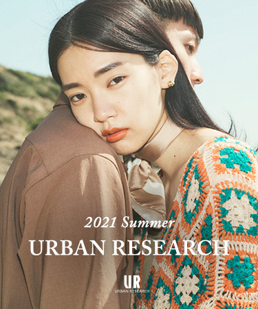 URBAN RESEARCH 2021 Summer|URBAN RESEARCH