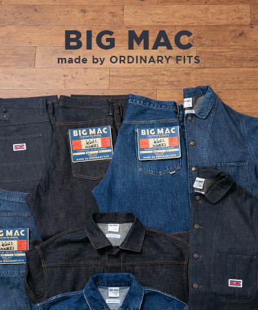 BIG MAC made by ORDINARY FITS
