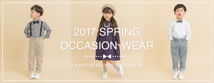 2017 SPRING OCCASION WEAR -URBAN RESEARCH DOORS-
