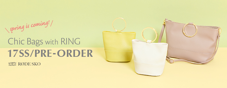 RODE SKO spring is coming! Chic Bags with RING 17SS/PRE-ORDER