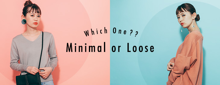 Which one? Minimal or Loose